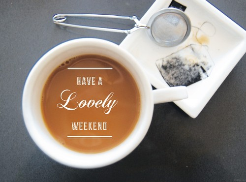 Have-A-Lovely-Weekend.jpg