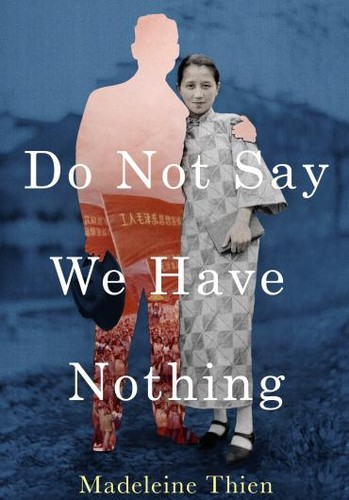 Madeleine Thien - Do Not Say We Have Nothing.jpg