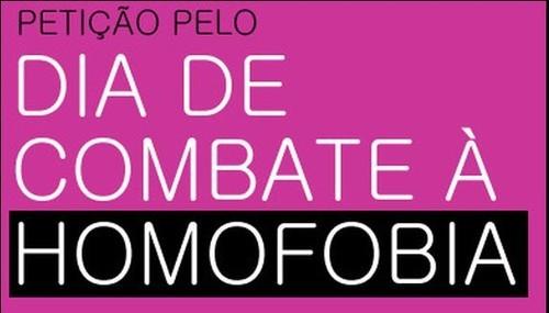 Petição Dia Nacional de Combate à Homofobia e T