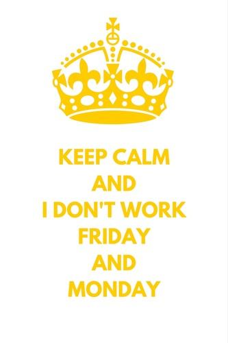 KEEP CALMANDI DON'T WORK FRIDAYANDMONDAY.jpg