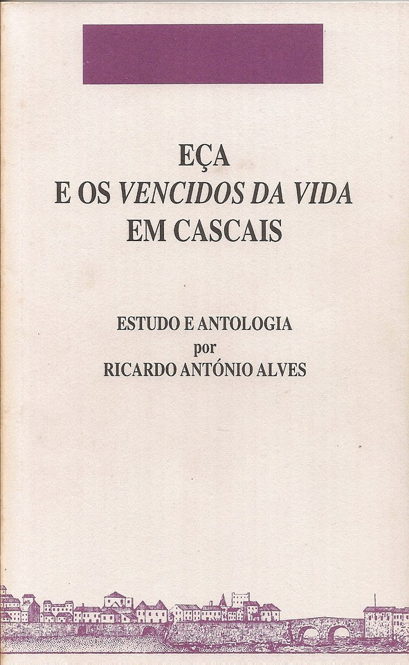 RicardoAntonioAlves-EçaEOsVencidosDaVidaEmCascais